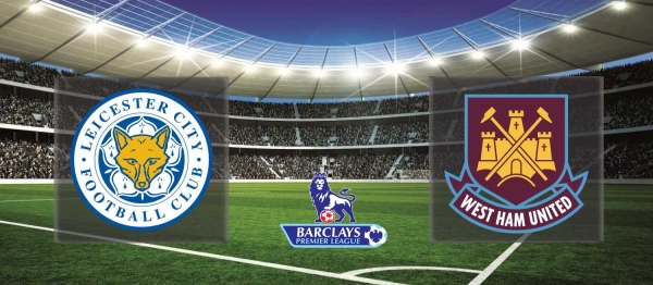 Premier League 2015-16: Leicester vs West Ham – Preview